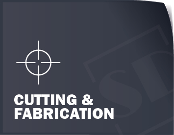 Cutting & Fabrication
